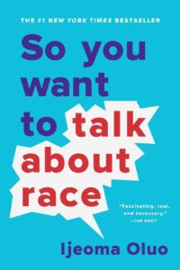 Book: So You Want to Talk About Race