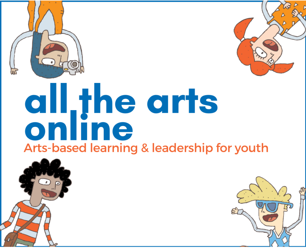 All the Arts Online: arts-based learning & leadership for youth